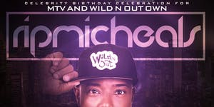 MTV and Wild n Out's Own Rip Micheals Birthday Bash