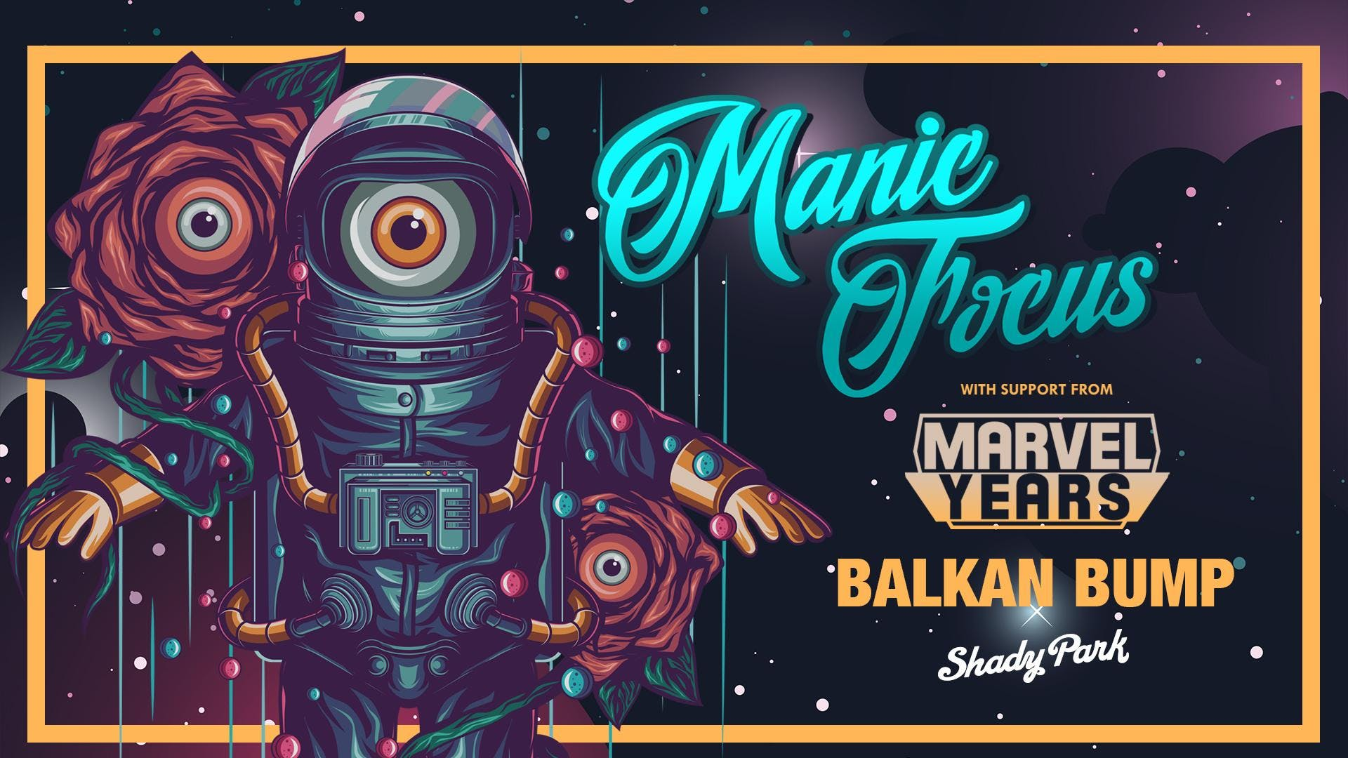 Manic Focus w/ Marvel Years + Balkan Bump at Shady Park
