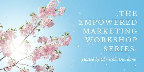 The Empowered Marketing Workshop Series - 2nd Wednesdays tickets
