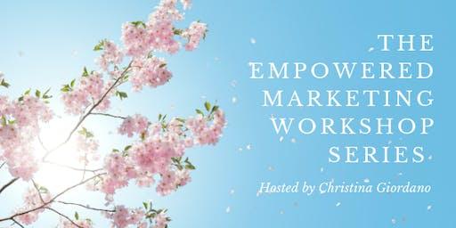The Empowered Marketing Workshop Series - 2nd Wednesdays