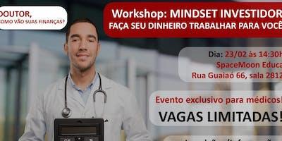 Workshop: MINDSET INVESTIDOR - Faça seu dinheiro trabalhar para você.