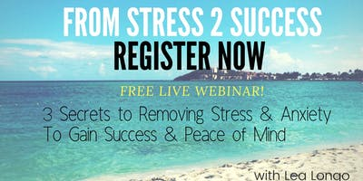 Free LIVE WEBINAR -From Stress to Success ! 3 Secr