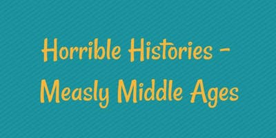 Horrible Histories -  Measly Middle Ages Gympie