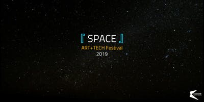 ART+TECH FESTIVAL 2019『 SPACE 』