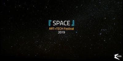 ART+TECH FESTIVAL 2019『 SPACE 』