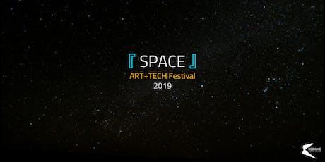 ART+TECH FESTIVAL 2019『 SPACE 』 tickets