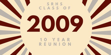 SRHS Class of 2009 10 Year Reunion tickets