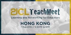21CLTeachMeet Hong Kong - May 7