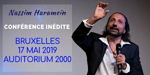 BRUXELLES - 17 MAI 2019 - CONFÉRENCE DE NASSIM HARAMEIN
