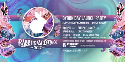 Rabbits Eat Lettuce 2019 • Byron Bay Launch Party