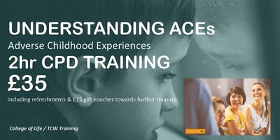 2019 CARLISLE - UNDERSTANDING ACEs - Adverse Childhood Experiences 2 hrs CPD TRAINING