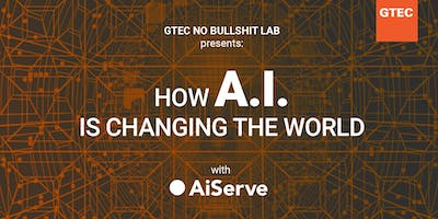 HOW+A.I.+IS+CHANGING+THE+WORLD+-+GTEC+NO+BULL