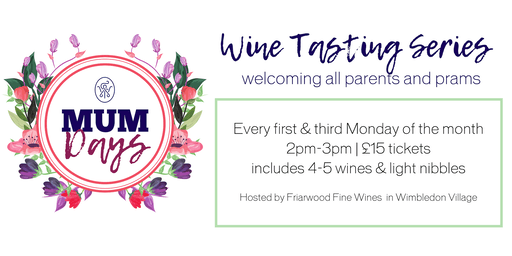Mumdays Wine Tasting Series with Friarwood Fine Wines, Wimbledon
