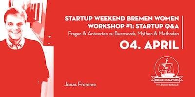 Startup Weekend Bremen WOMEN | Workshop #1: Startup Q&A