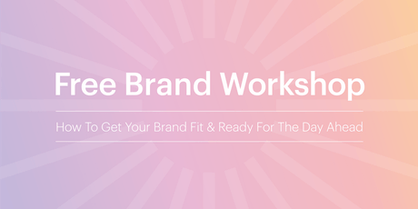 How To Get Your Brand Fit & Ready For The Day Ahead tickets