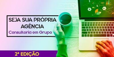 2ª EDIÇÃO - Seja sua própria agência - Consultoria em Grupo