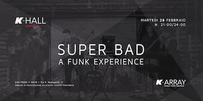 Super Bad - Live Concert