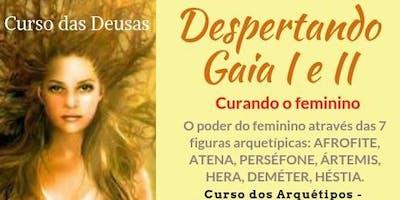 DESPERTANDO GAIA I e II - O CURSO DAS DEUSAS MITOLÓGICAS - Círculo de Mulheres com Dinâmicas Sistêmicas e Reprogramação Mental dos 7 Padrões Arquetípicos Femininos (com certificado)