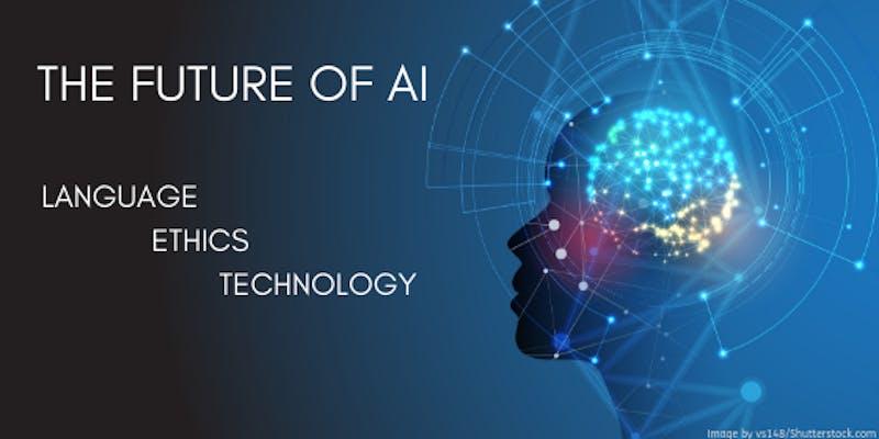 The Future of AI: Language, Ethics, Technology