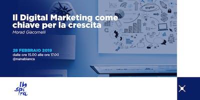 Il Digital Marketing come chiave per la crescita