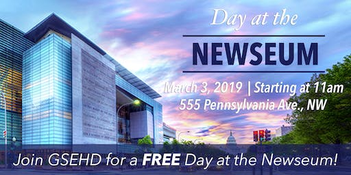 GSEHD Day At The Newseum Tickets Sun Mar 3 2019 1100 AM