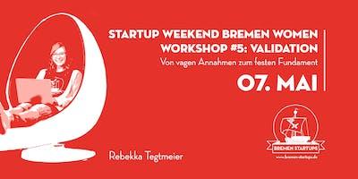 Startup Weekend Bremen WOMEN | Workshop #5: Validation