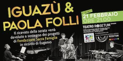 Iguazu' & Paola Folli X Sacra Famiglia