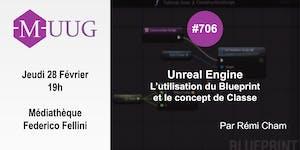 MUUG #706 Unreal Engine : l'utilisation du Blueprint -...