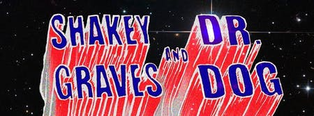 SHAKEY GRAVES & DR. DOG
