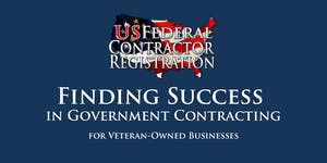 Finding Success in Government Contracting for...
