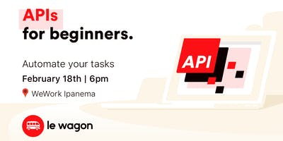 APIs for Beginners - Free workshop with Le Wagon Rio