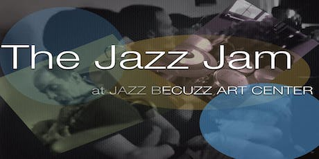 The Jazz Jam at Jazz BeCuzz tickets