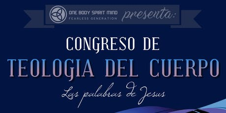 ONE BODY SPIRIT MIND presents: Congreso de Teologia del Cuerpo tickets