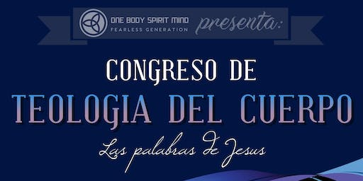 ONE BODY SPIRIT MIND presents: Congreso de Teologia del Cuerpo
