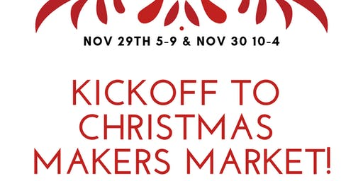Kickoff to Christmas Makers Market