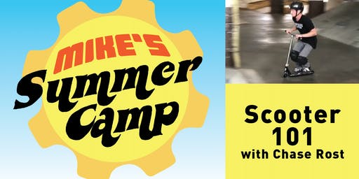 Scooter Summer Camp with Chase Rost