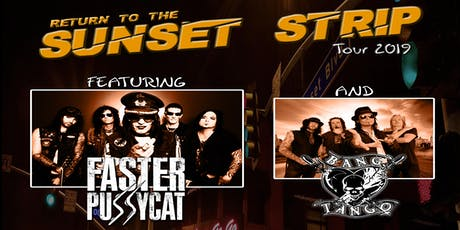 Faster Pussycat and Bang Tango tickets