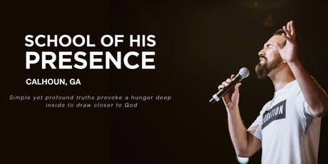 The School of His Presence with Eric Gilmour: Calhoun, Georgia tickets