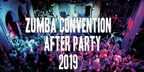 ZUMBA CONVENTION AFTER PARTY 2019 tickets