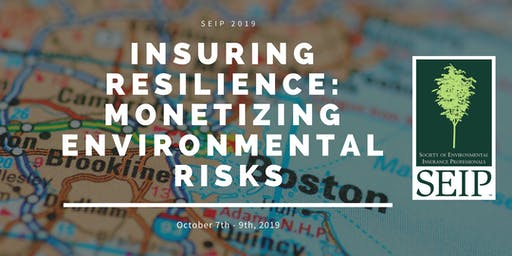 4TH ANNUAL ENVIRONMENTAL INSURANCE FORUM INSURING RESILIENCE: MONETIZING ENVIRONMENTAL RISKS