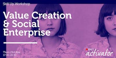 Activator Skill Up Workshop: Value Creation & Social Enterprise