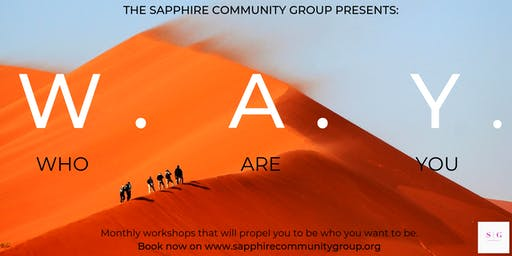 SAPPHIRE COMMUNITY GROUP PRESENTS: WAY WORKSHOPS
