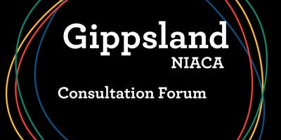 Gippsland: NIACA Consultation Forum