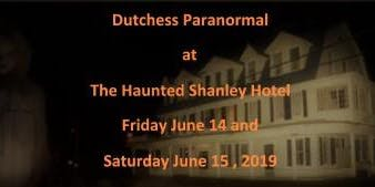 Investigate the Haunted Shanley Hotel with Dutchess Paranormal