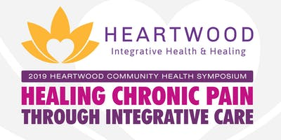 2019 Heartwood Symposium - Healing Chronic Pain Through Integrative Care