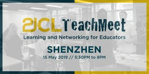 21CLTeachMeet Shenzhen - May 15