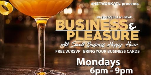 Business & Pleasure Networking Happy Hour