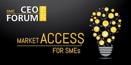 SME CEO Forum 2019: Market Access  tickets