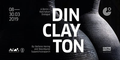 OPENING: DIN CLAY TON Exhibition