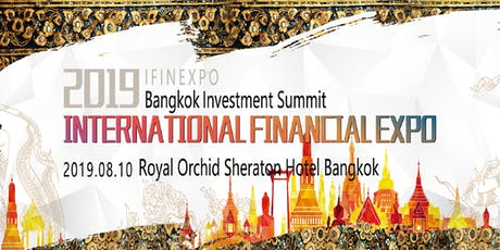 2019 International Financial Expo IFINEXPO  Bangkok Investment Summit tickets